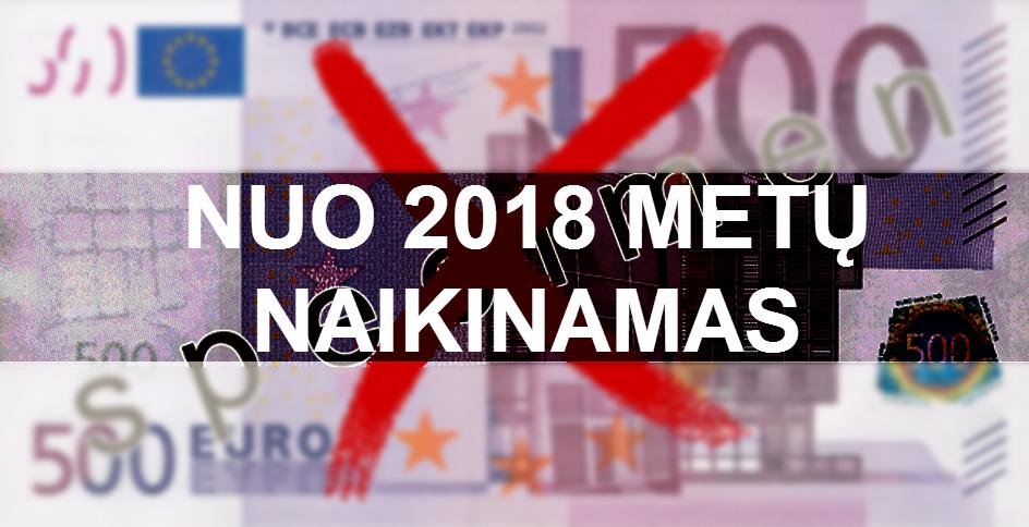 Naikinamas 500 eur banknotas